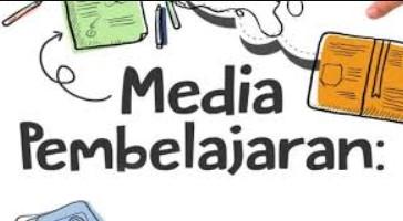 pengertian media pembelajaran jenis keunggulan dan kelemahannya